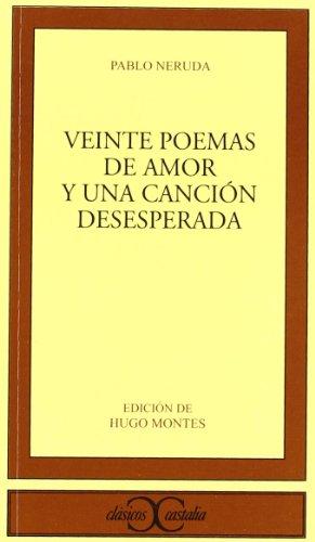 9788470394942: Veinte poemas de amor y una canción desesperada . (CLASICOS CASTALIA. C/C.)