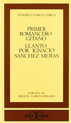 9788470395215: Primer romancero gitano. Llanto por Ignacio Sánchez Mejías .: Llanto Por Ignacio Saanchez Mejaias ; Romance De La Corrida De ... Textos Taurinos (CLASICOS CASTALIA. C/C.)