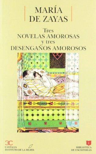 9788470395352: Tres novelas amorosas y tres desengaños amorosos . (BIBLIOTECA DE ESCRITORAS. B/E.)