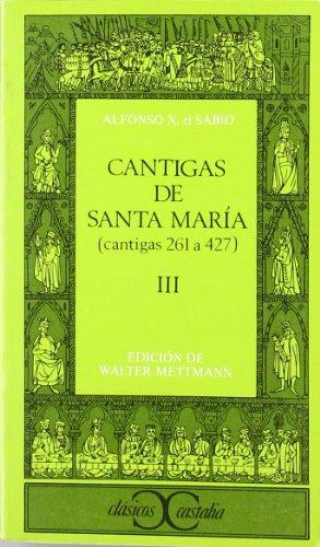Cantigas de Santa Maria III (Spanish Edition): El Sabio, Alfonso