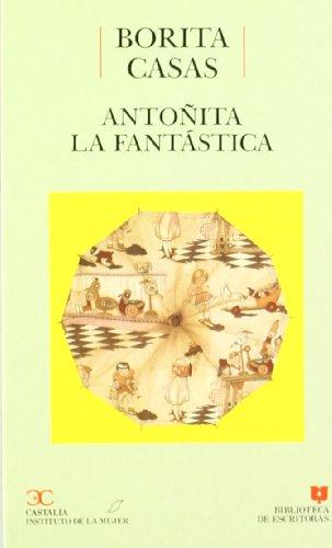 9788470395482: Antoñita la Fantástica . (BIBLIOTECA DE ESCRITORAS. B/E.)