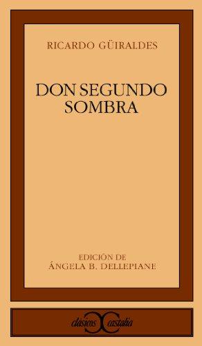 9788470395758: Don Segundo Sombra (Clasicos Castalia) (Spanish Edition)