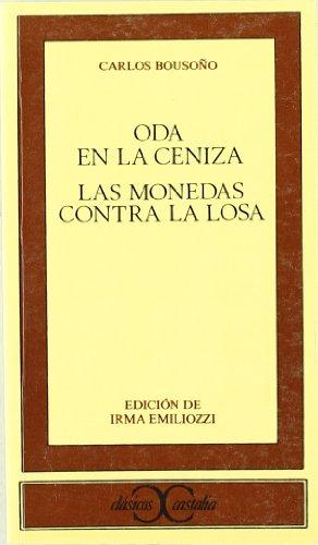9788470395895: Oda en la ceniza. Las monedas contra la losa . (CLASICOS CASTALIA. C/C.)