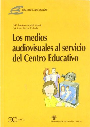 9788470396243: Los medios audiovisuales al servicio del centro educativo (BIBLIOTECA DE CENTROS)