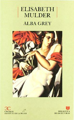 9788470396595: Alba Grey . (BIBLIOTECA DE ESCRITORAS. B/E.)