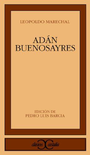 9788470397042: Adan Buenosayres (Clasicos Castalia) (Spanish Edition)