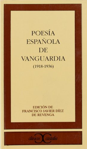 Poesia Espaola de Vanguardia 1918-1936 (Clasicos Castalia): Francisco Javier Diez