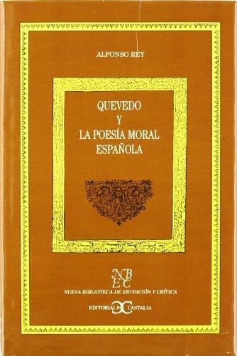 9788470397264: Quevedo y la poesía moral española . (NUEVA BIBLIOTECA DE ERUDICION Y CRITICA)