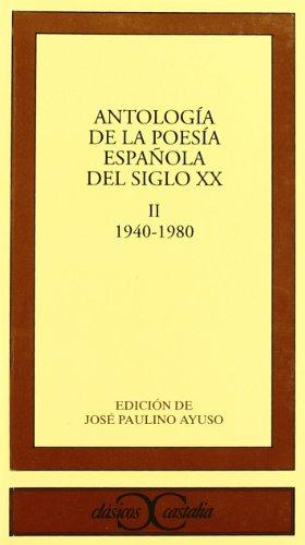 9788470397394: Antología de la poesía española del siglo XX, vol. II: 1940-1980 .: Toma 2 (CLASICOS CASTALIA. C/C.)