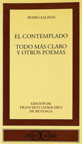 9788470397424: El contemplado. Todo lo más claro y otros poemas . (CLASICOS CASTALIA. C/C.)