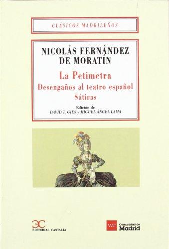 9788470397455: La Petimetra: Desenganos Al Teatro Espanol; Satiras (Clasicos Madrile~nos) (Spanish Edition)