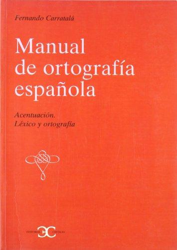 MANUAL DE ORTOGRAFÍA ESPAÑOLA. Acentuación. Léxico y ortografía....
