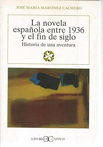La novela española entre 1936 y el: Jose� Mari�a Marti�nez
