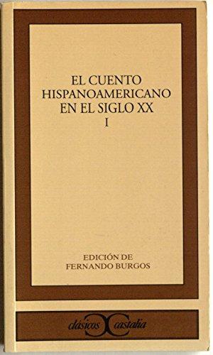 9788470397622: El cuento hispanoamericano en el siglo XX (Obra completa) . (CLASICOS CASTALIA. C/C.)