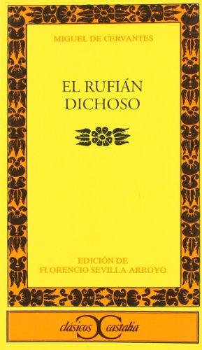 EL RUFIAN DICHOSO: MIGUEL DE CERVANTES