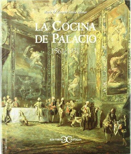 La cocina de Palacio: 1561-1931 (Spanish Edition): Simon Palmer, Maria del Carmen