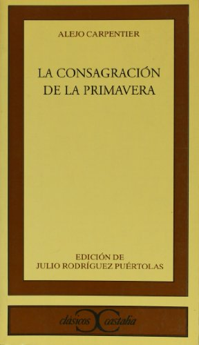 9788470397936: La consagracion de la primavera (Clasicos Castalia) (Spanish Edition)