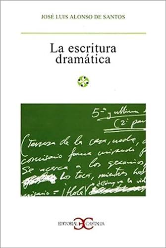 9788470397974: Escritura dramática, La . (LITERATURA Y SOCIEDAD. L/S.)