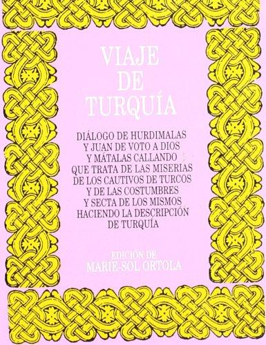 9788470398247: Viaje de Turquia: Dialogo Entre Pedro de Hurdimalas y Juan de Voto A Dios y Matalas Callando Que Trata de las Miserias de los Cautivos d (Nueva Biblioteca de Erudicion y Critica) (Spanish Edition)