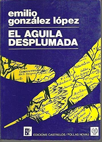 El águila desplumada - González López, Emilio