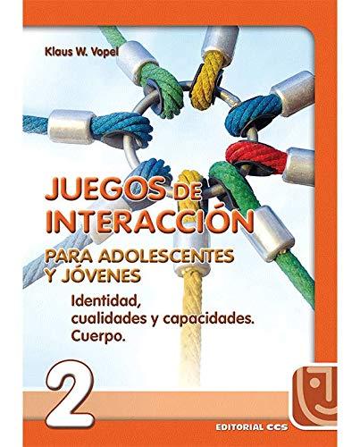 9788470438554: Juegos de interacción para adolescentes y jóvenes 2: Identidad, cualidades y capacidades. Cuerpo (Animación de grupos)