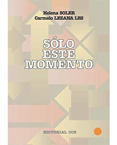 Solo Este Momento: Soler, Helena and Carmelo Lezana Les