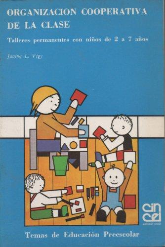 Organización cooperativa de la clase. Talleres permanentes con niños de 2 a 7 A&...