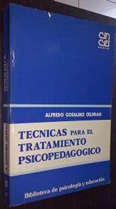 Técnicas para el tratamiento psicopedagogico: Alfredo Gosalbez Celdran