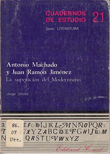 Antonio Machado y Juan Ramon Jimenez: La superacion del modernismo (Cuadernos de estudio. Serie ...