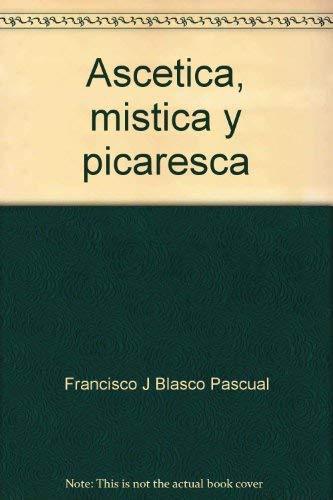 9788470462238: Ascetica, mistica y picaresca (Cuadernos de estudio. Serie Literatura) (Spanish Edition)