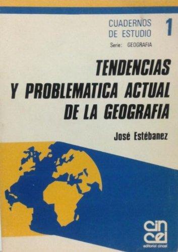 9788470462931: Tendencias y problematica actual de la geografia (Cuadernos de estudio. Serie Geografia) (Spanish Edition)