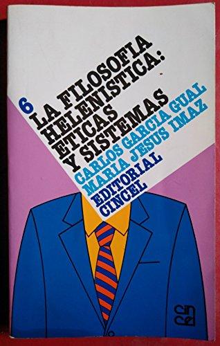 La filosofi?a heleni?stica: E?ticas y sistemas (Serie Historia de la filosofi?a) (Spanish Edition) - Garci?a Gual, Carlos