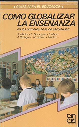 9788470464355: Como Globalizar La Enseñanza En Los Primeros Años de escolaridad