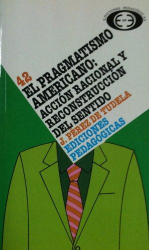 9788470464621: Pragmatismo americano, el : accionracional y...