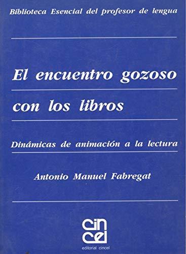9788470464966: Encuentro gozoso con los libros : didactica de animacion a la lectura