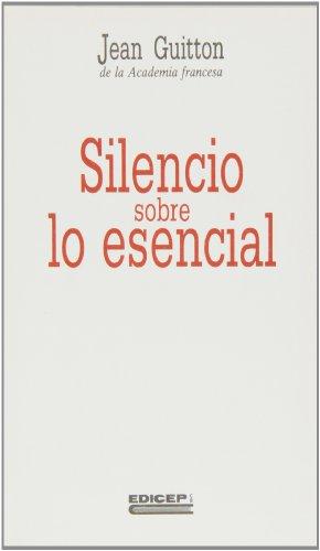9788470501685: Silencio sobre lo esencial