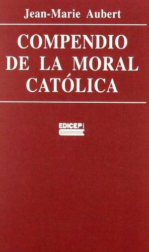 9788470501906: Compendio de la moral catolica: lafe vivida