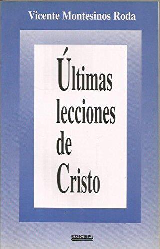 Ultimas lecciones de Cristo: Montesinos Roda, Vicente