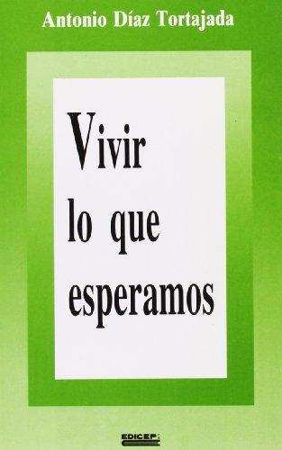 Vivir lo que esperamos: Díaz Tortajada, Antonio