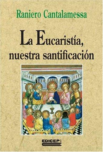 9788470504822: Le Eucaristia, nuestra santificacion