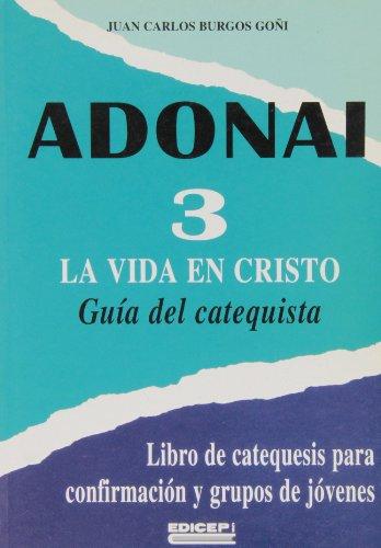 9788470505256: Adonai : libro de catequesis para confirmación y grupos de jóvenes. T.III.1 : La vida en Cristo. Guía del catequista
