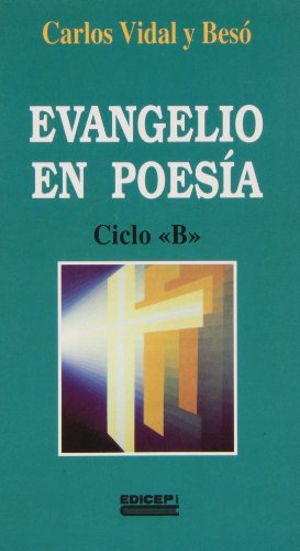 Evangelio en poesia : ciclo B: Vidal y Bes¥, Carlos