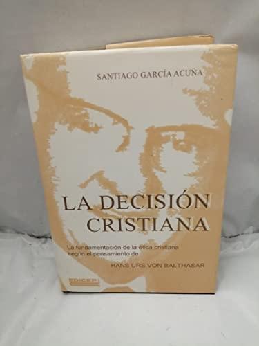 9788470506871: La decision cristiana