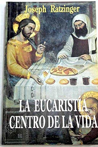 9788470507267: Eucaristia centro de la vida