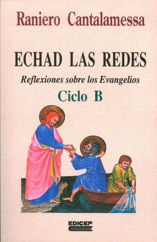 9788470507526: Echad las redes : reflexiones sobre los Evangelios. T.2:Ciclo B