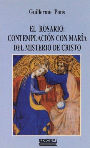 El rosario : Contemplación con María del: Pons Pons, Guillermo