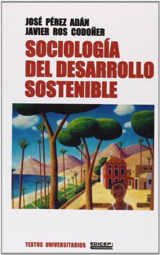 Sociología del desarrollo sostenible: José Pérez Adán