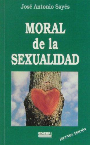 9788470509810: MORAL DE LA SEXUALIDAD. (2ª ED.)