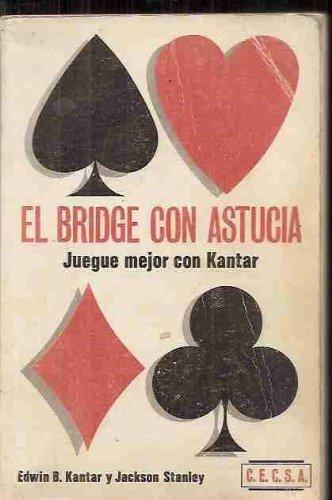 9788470510434: BRIDGE CON ASTUCIA - EL. JUEGUE MEJOR CON KANTAR