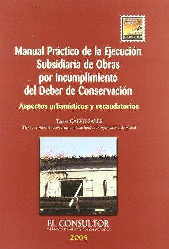 9788470523731: Manual práctico de la ejecución subsidiaria de obras por incumplimiento del deber de conservación: aspectos urbanísticos y recaudatorios